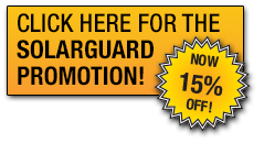 Click here for the Solarguard promotion! Now 15% off!
